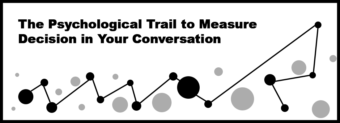 Black dots connected by line - the psychological trail to measure decision in your conversation